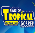 Rádio Tropical Gospel AM